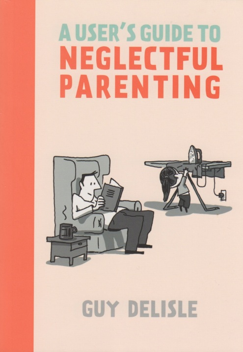 A User's Guide to Neglectful Parenting cover