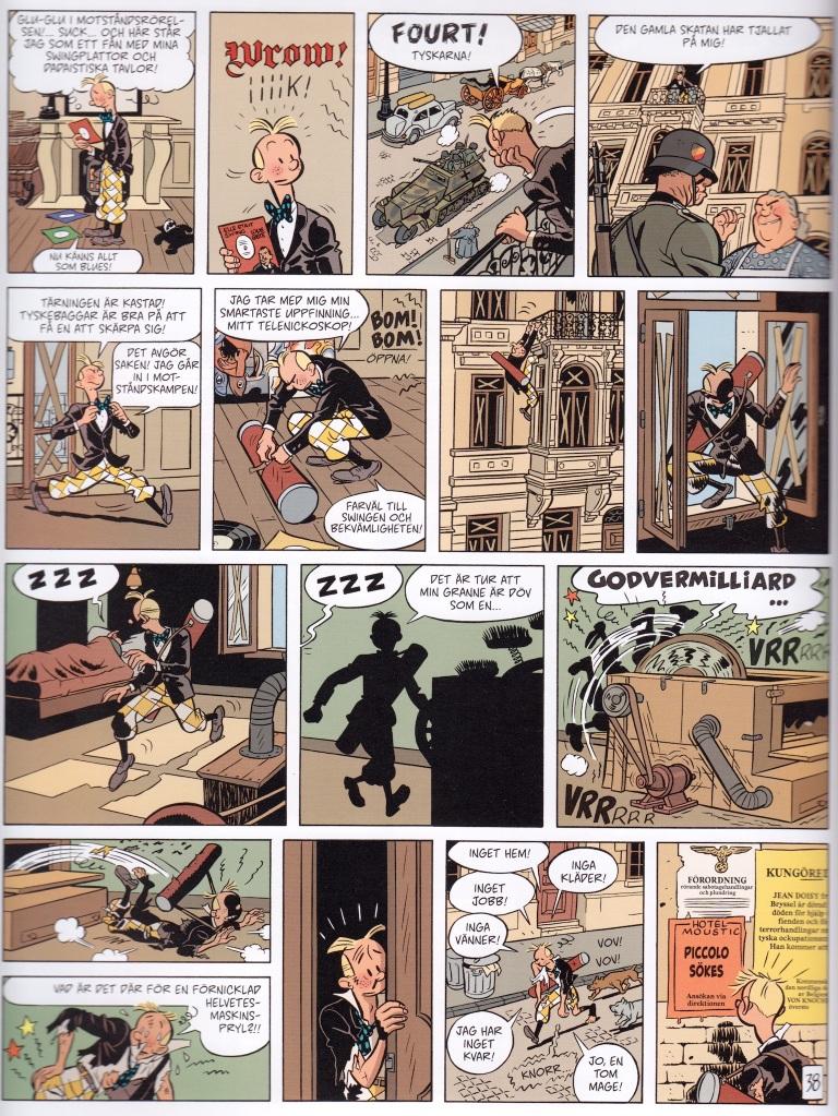 Ett typiskt metaskämt i boken; just Tintin är med på flera plan i serien, både som här med inslag från serien och som ett diskussionsämne för karaktärerna som läser Tintin och har åsikter om Hergés eventuella samarbete med nazisterna